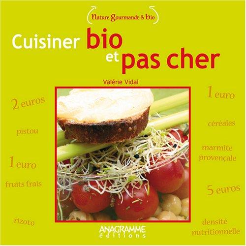 Livre: Cuisiner bio et pas cher, Valérie Vidal, Anagramme Éditions, Nature