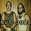 Nut Jobs Audiobook by Tom Sellers Narrated by Richard L. Palmer