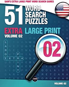Sam's Extra Large-Print Word Search Games, 51 Word Search Puzzles, Volume 2: Brain-stimulating puzzle activities for many hours of entertainment: ... activities for many hours of entertainment