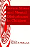 img - for Severe Stress and Mental Disturbance in Children book / textbook / text book