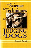 The Science and Techniques of Judging Dogs, Robert J. Berndt, 1577790928