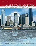 The American Nation: A History of the United States, Volume 2 (since 1865) (13th Edition)