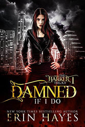 Damned if I Do (The Harker Trilogy Book 1)
