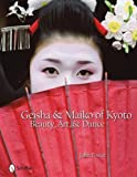 img - for Geisha & Maiko of Kyoto: Beauty, Art, & Dance by Fellow and Tutor in Philosophy John Foster (2009-06-01) book / textbook / text book