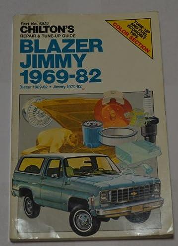 chilton s repair and tune up guide blazer jimmy 1969 1982 rh amazon com 1972 Blazer Lifted 1969 Blazer Parts