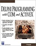 Delphi Programming with COM and ActiveX (Programming Series) (Charles River Media Programming) by V. Ponamarev (2002-09-24)