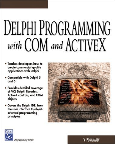 Delphi Programming with COM and ActiveX (Programming Series) (Charles River Media Programming) by V. Ponamarev (2002-09-24) by Delmar Thomson Learning