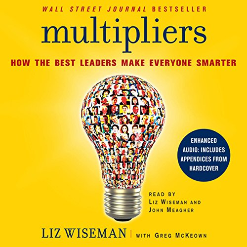 Multipliers: How the Best Leaders Make Everyone Smarter Audiobook [Free Download by Trial] thumbnail