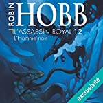 L'homme noir (L'assassin royal 12) | Robin Hobb