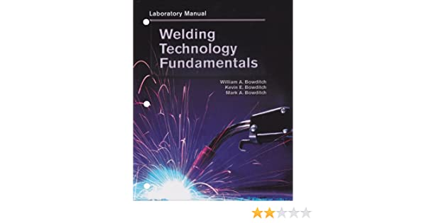 Welding technology fundamentals lab manual william a bowditch welding technology fundamentals lab manual william a bowditch kevin e bowditch mark a bowditch 9781590704066 amazon books fandeluxe Choice Image