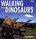 Walking with Dinosaurs: A Natural History by Tim Haines (1999-09-30)