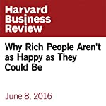 Why Rich People Aren't as Happy as They Could Be | Raj Raghunathan
