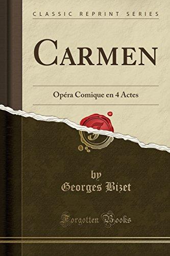 Carmen Opéra Comique en 4 Actes (Classic Reprint)  [Bizet, Georges] (Tapa Blanda)