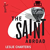 The Saint Abroad: The Saint, Book 41 | Leslie Charteris