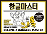 Become a Hangeul Master: Learn to Read and Write Korean Characters (Downloadable Audio Files Included)
