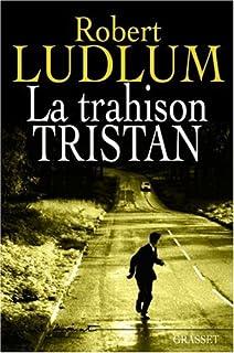 La trahison Tristan : roman, Ludlum, Robert