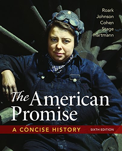 The American Promise: A Concise History, Combined Volume -  James L. Roark, 7th Edition, Paperback