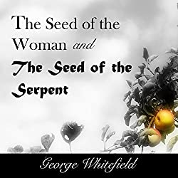 The Seed of the Woman and the Seed of the Serpent