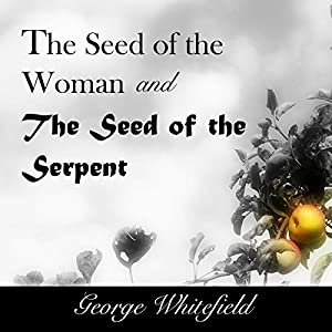 The Seed of the Woman and the Seed of the Serpent Audiobook