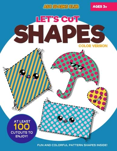 Let's Cut Shapes: Cutting Practice for Preschoolers and Kindergarten Kids, Scissor Skills Activity Book, Color Version