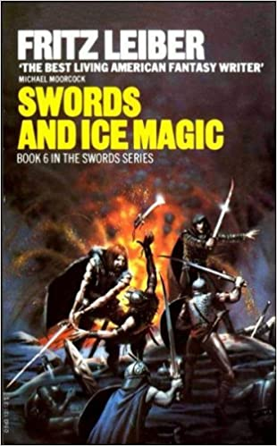 Swords And Ice Magic Fafhrd And The Gray Mouser 6 By Fritz Leiber