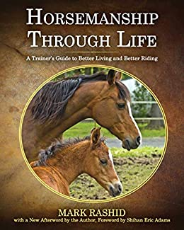 Horsemanship Through Life A Trainers Guide To Better Living And Better Riding