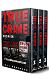 True Crime Stories: 3 True Crime Books Collection (True Crime Novels Anthology)