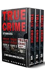 True Crime Stories: 3 True Crime Books Collection (True Crime Novels Anthology)