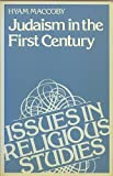 Judaism in the First Century (Issues in Religious Studies)