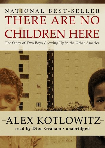 There Are No Children Here: The Story of Two Boys Growing Up in the Other America by Blackstone Audio, Inc.