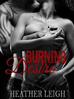Burning Desire (Condemned Angels MC Series #1) by [Leigh, Heather]