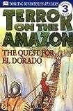 DK Readers: Terror on the Amazon: The Quest for El Dorado (Level 3: Reading Alone)