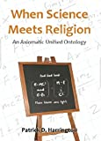 When Science Meets Religion, Patrick D. Harrington, 0957126719