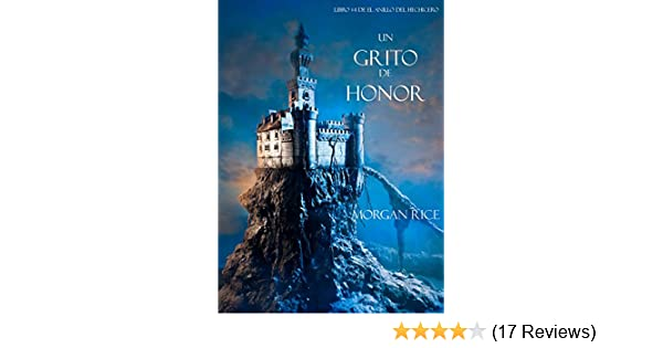 Un Grito De Honor (Libro #4 De El Anillo Del Hechicero) (Spanish Edition) - Kindle edition by Morgan Rice. Children Kindle eBooks @ Amazon.com.