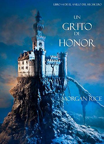 Un Grito De Honor (Libro #4 De El Anillo Del Hechicero) (Spanish