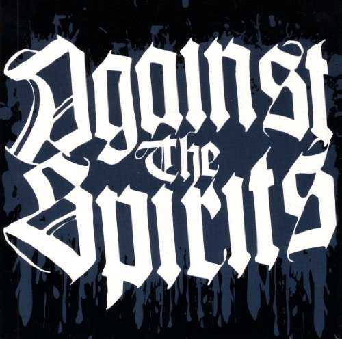 Against the Spirits - Against The Spirits [import] (United Kingdom - Import)