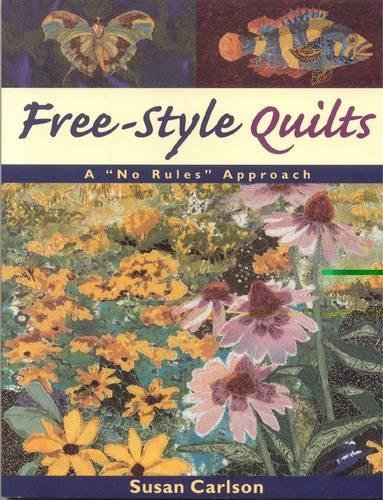 Free-Style Quilts: A No Rules Approach ()