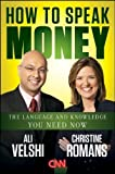 How to Speak Money: The Language and Knowledge You Need Now by Ali Velshi (Oct 20 2011)
