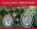 img - for A Village Christmas: 20 Exquisite Punch-Out Ornaments book / textbook / text book