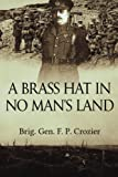 img - for A Brass Hat in No Man's Land book / textbook / text book