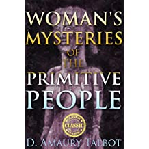 WOMAN'S MYSTERIES OF A PRIMITIVE PEOPLE (The Ibibios of Southern Nigeria for the ritual life of women) - Annotated Misunderstanding Africa
