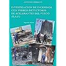 Investigación de incendios con perros detectores de acelerantes del fuego: D.A.F. (Spanish