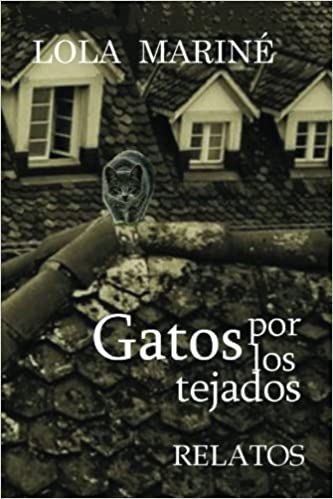 Gatos por los tejados (Spanish Edition): Lola Castillo Mariné: 9781495419904: Amazon.com: Books