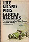 The Grand Prix Carpetbaggers, John Cooper and John Bentley, 0385030819