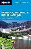 Moon Montana, Wyoming & Idaho Camping (Moon Outdoors)