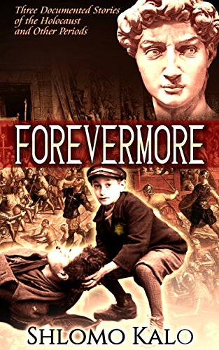 FOREVERMORE: Three True stories of the Holocaust and other periods cover