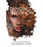 { [ DANCING IN THE RED SNOW ] } Cain, Elizabeth ( AUTHOR ) Jul-15-2014 Paperback