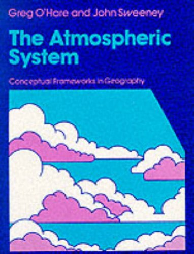 Atmospheric System an Introduction to Meteorology (Conceptual frameworks in geography)
