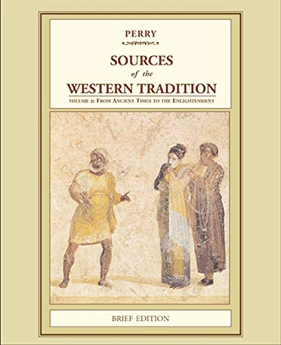 Sources of the Western Tradition: Volume 1: From Ancient Times to the Enlightenment, Brief Edition (Marvin Perry Sources Of The Western Tradition)