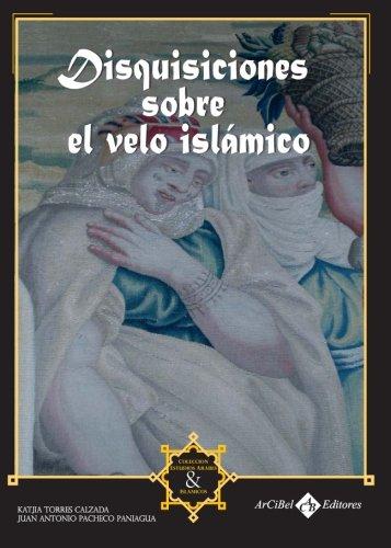 Disquisiciones Sobre el Velo Islámico (Spanish Edition)